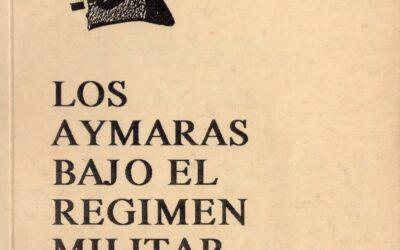 Los aymaras bajo el Régimen Militar de Pinochet (1973-1990).