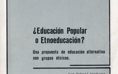 ¿Educación o Etnoeducación?: una propuesta de educación alternativa con grupos étnicos