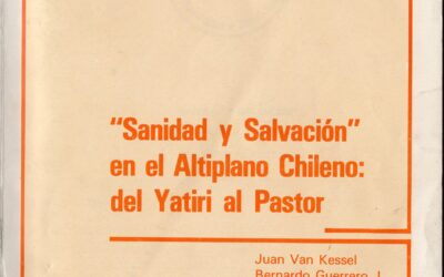 «Sanidad y Salvación» en el altiplano chileno: del Yatiri al Pastor