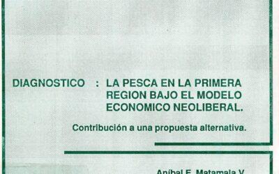 Diagnóstico de la pesca artesanal en la Primera Región bajo el modelo económico neoliberal