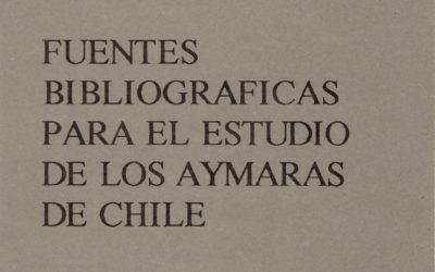 Fuentes bibliográficas para el estudio de los aymaras de Chile.
