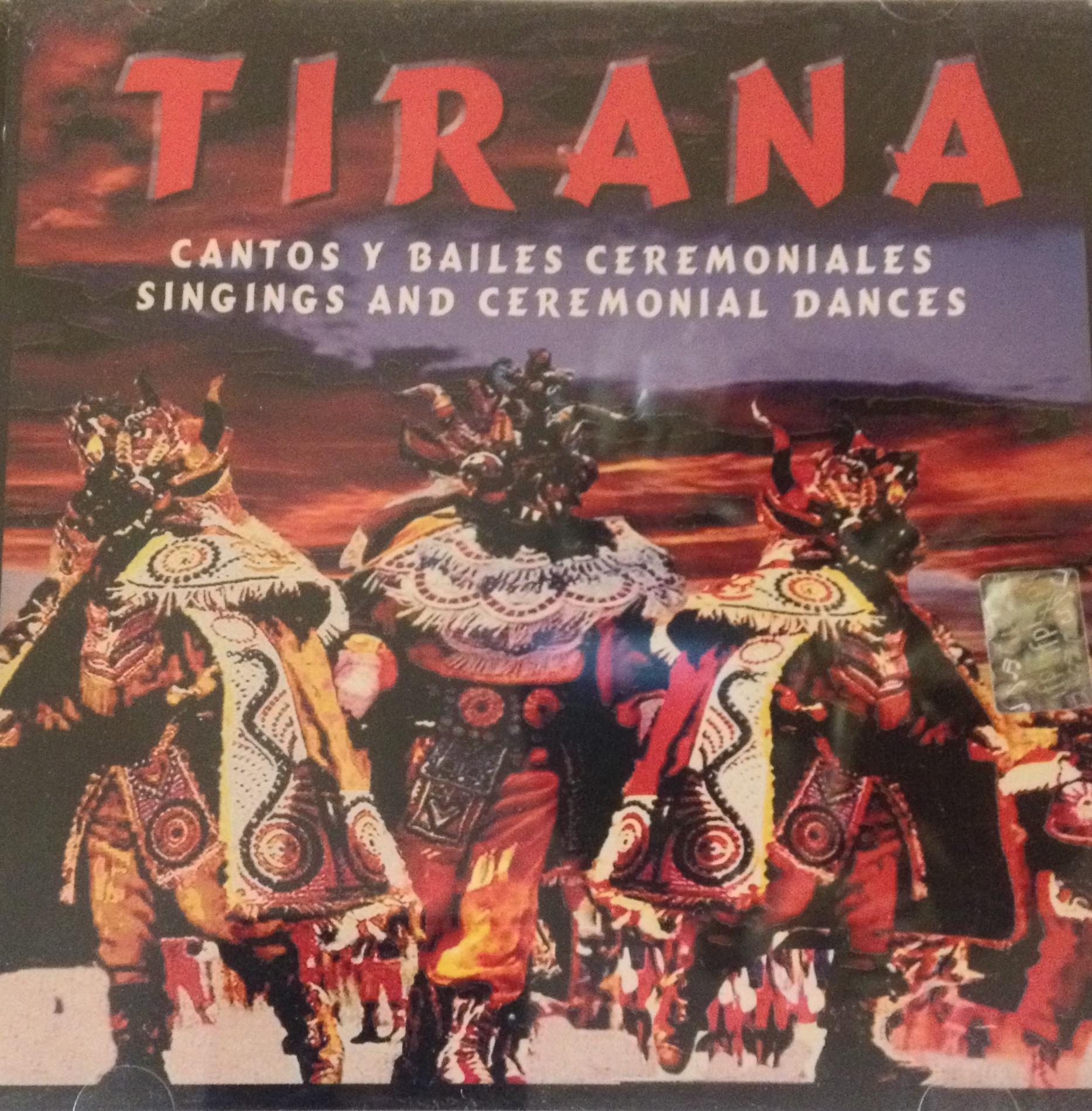 Tirana : Cantos y bailes ceremoniales