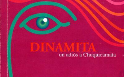 Dinamita. Un adiós a Chuquicamata