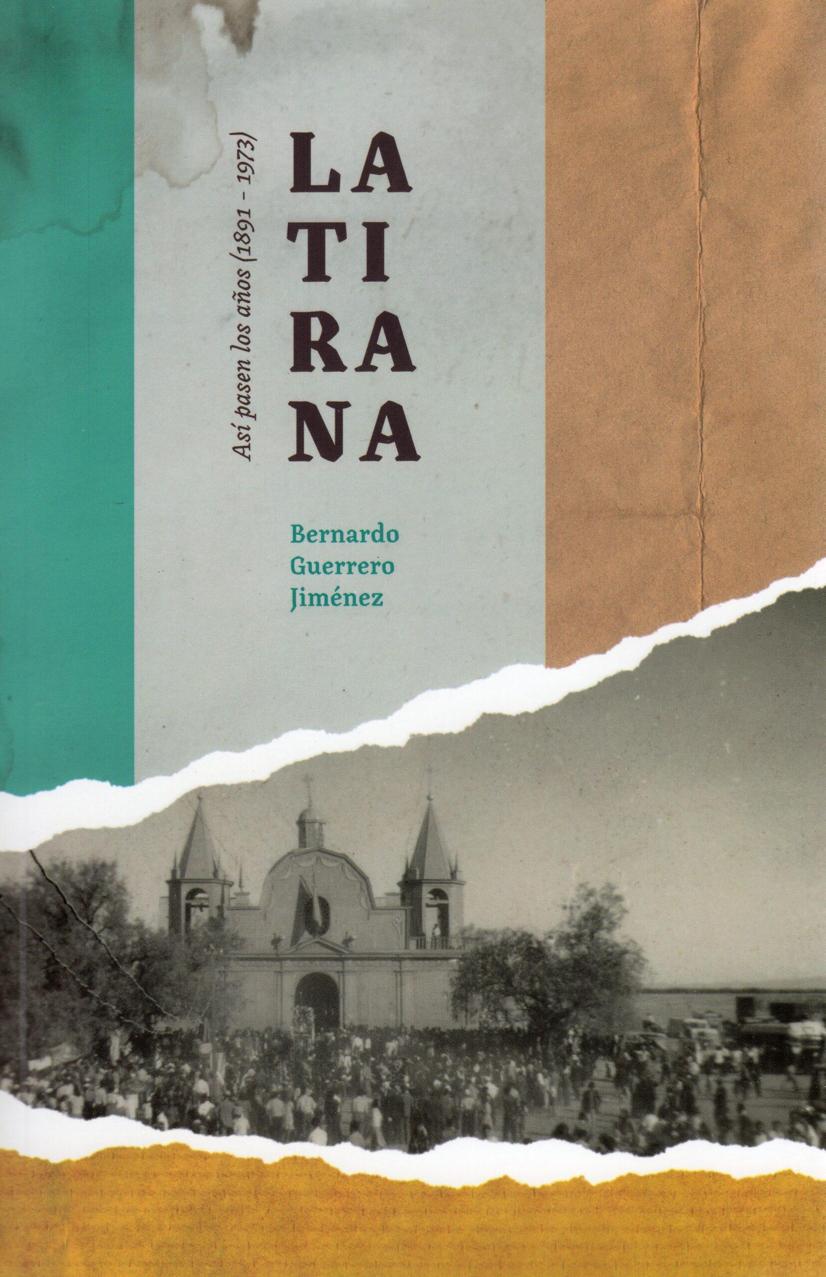 La Tirana.  Así pasen los años  (1891-1973)