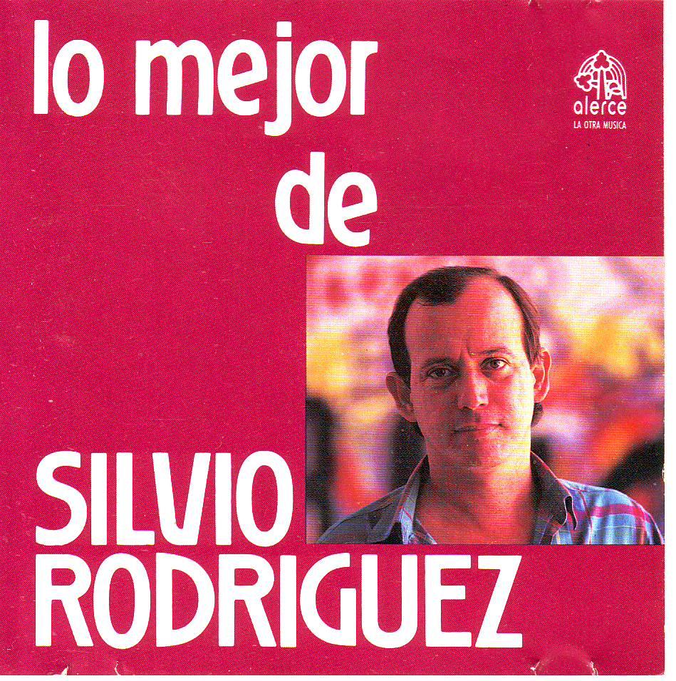 LO MEJOR DE SILVIO RODRIGUEZ